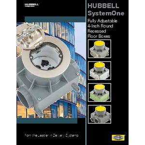 General Literature - HUBBELL SystemOne Fully Adjustable 4-Inch Round Recessed Floor Boxes