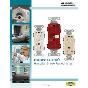 General Literature - Hubbell-Pro Hospital Grade Receptacles