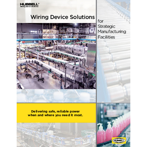 Wiring Device Solutions for Strategic Manufacturing Facilities