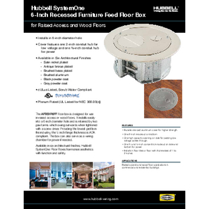 General Literature - Hubbell SystemOne 6-Inch Recessed Furniture Feed Floor Box