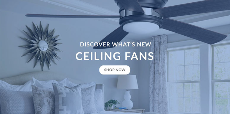 Discover What's New - Ceiling Fans