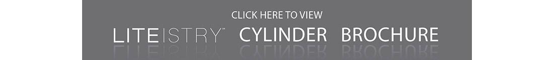 Click for LITEISTRY Cylinder Brochure