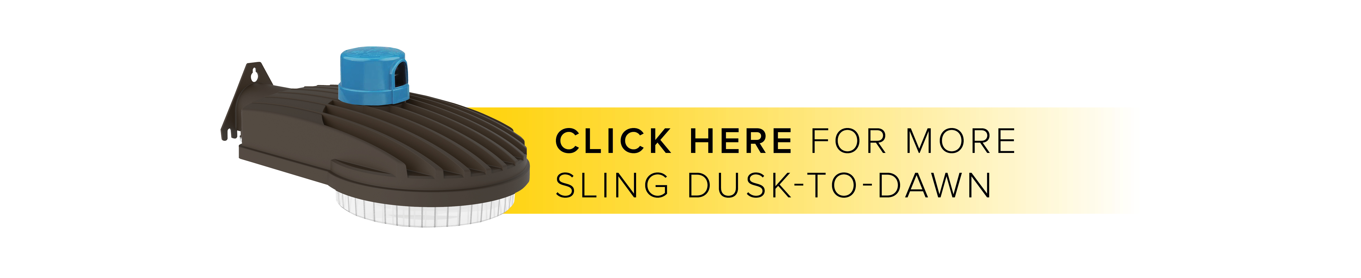 Click here for more Sling Dusk-To-Dawn